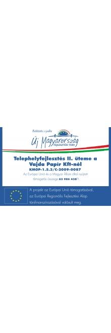 Telephelyfejlesztés II. üteme a Vajda Papír Kft.-nél